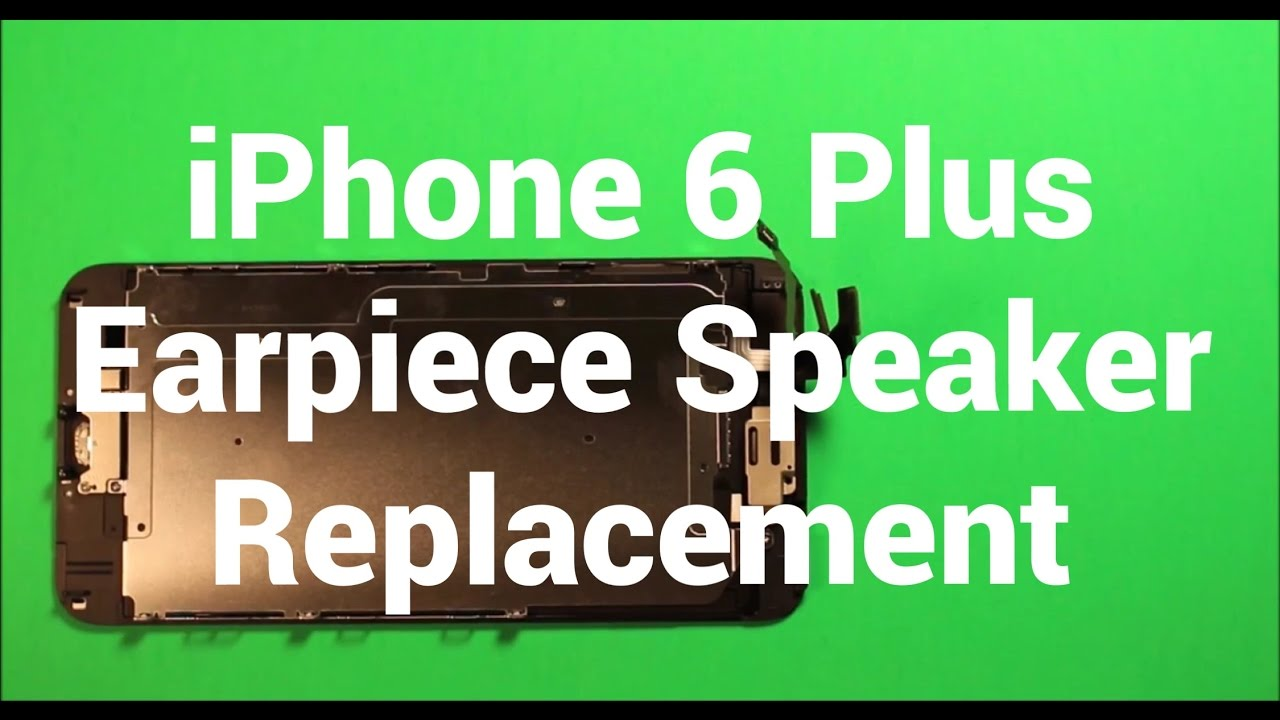 pretty nice be0b5 0ba2c iPhone 6 Plus Earpiece Speaker Replacement How To Change