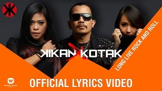 [2.99 MB] KIKAN X KOTAK - Long Live Rock N Roll (Official Lyric Video)