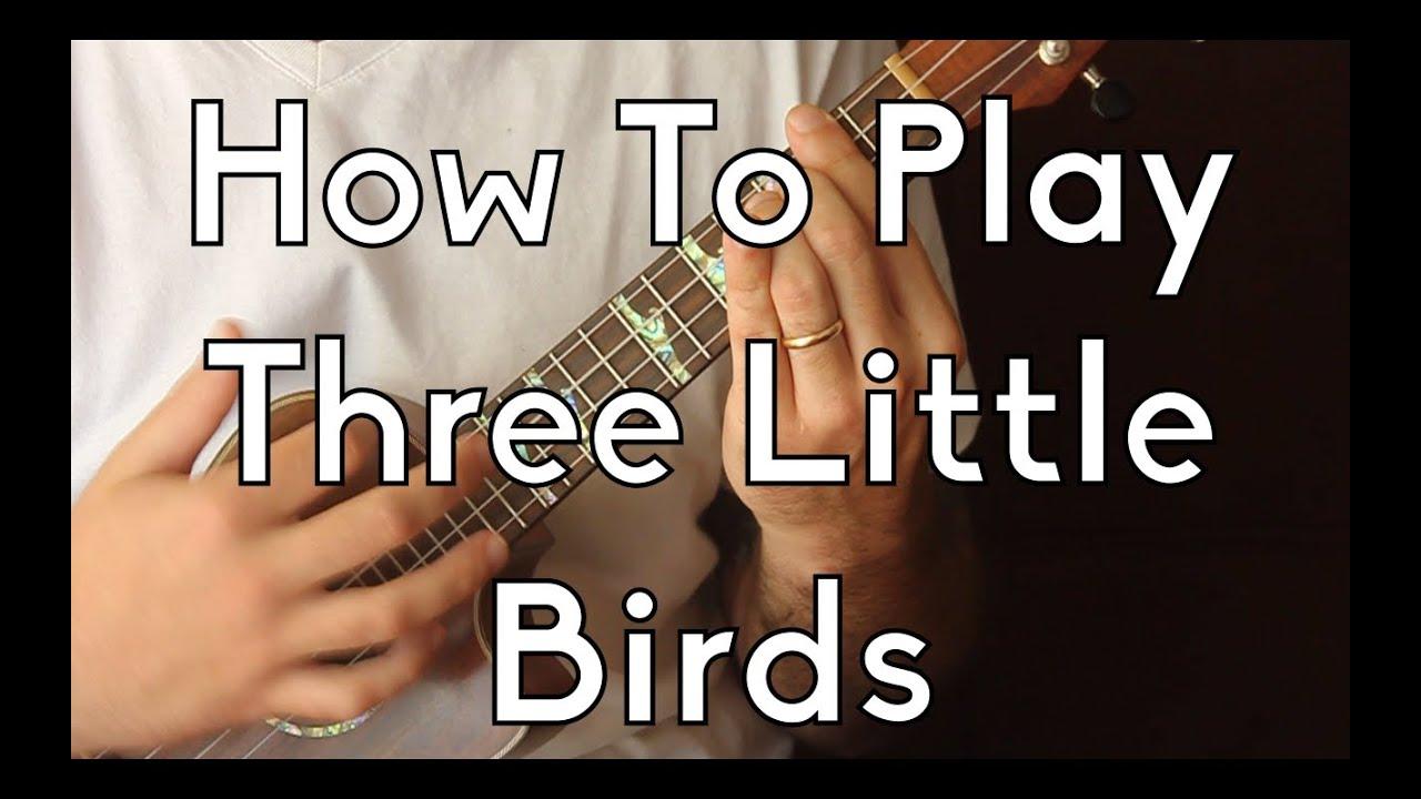Ukulele how to play three little birds bob marley wtabs youtube hexwebz Images
