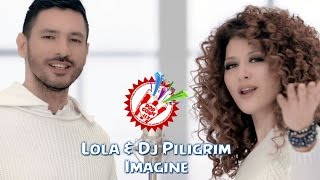 Lola & Dj Piligrim - Imagine (Official music video)
