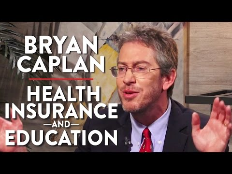Health Insurance Debate and the Case Against Education (Bryan Caplan Pt. 2)