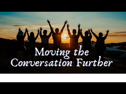 Moving the Conversation Further (July 12 Divine Service)