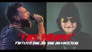 Dub FX • Fake Paradise [ feat. Vinnie JiNn  / Remix & Cover ]