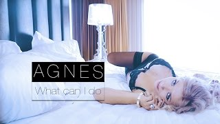 Agnes - What Can I Do (Official HD Video)