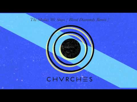 CHVRCHES - The Mother We Share (Blood Diamonds Remix)