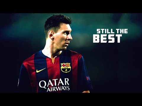 Lionel Messi ● Still The Best – Motivational 2014/15   HD