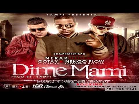 """Nerak Ft Ñengo Flow & Gotay """"El Autentiko"""" - Dime Mami (Prod By Yampi)"""