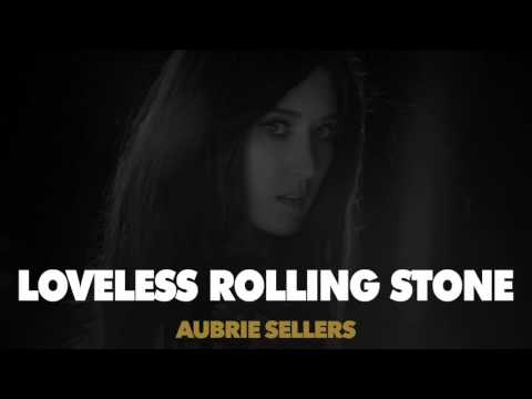 Aubrie Sellers - Loveless Rolling Stone