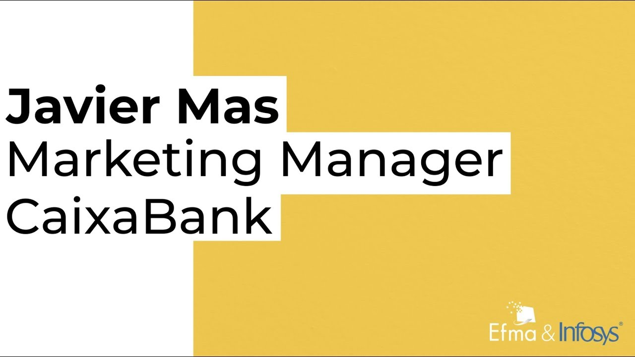 Efma In-depth – Interview with Javier Mas from CaixaBank