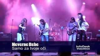 Neverne Bebe - Samo za tvoje oci    Kladovo 19.07.2014.