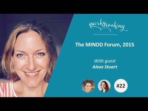 The MINDD Forum, 2015 - A Quirky Journey Podcast #22