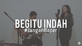 #JanganBaper Padi - Begitu Indah (Cover) MP3