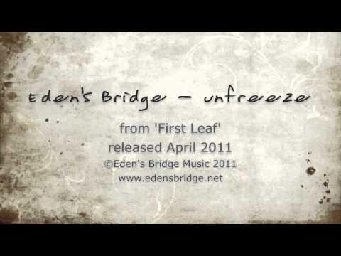 Eden's Bridge - Unfreeze