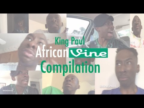 King Paul  African Vine Videos Compilation