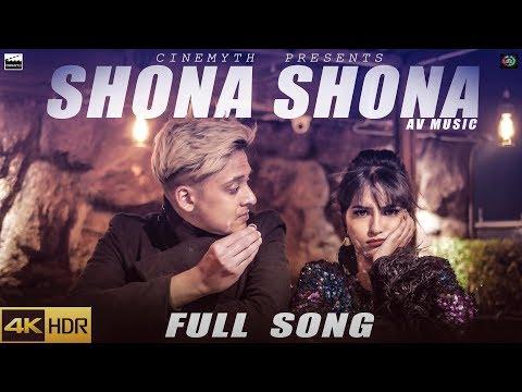 SHONA SHONA - AV Music | Shashank Kumar  & Krati Arora | Latest Hindi Song 2019 | ( Official Video )
