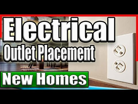Electrical Outlets and floor outlets placement on New Homes