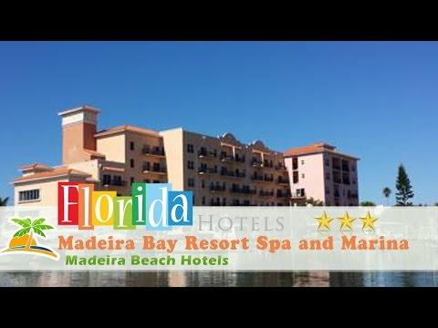 Madeira Bay Resort Spa and Marina - Madeira Beach Hotels, Florida