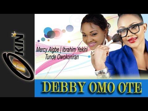 DEBBY OMO OTE  Mercy Aigbe full movie