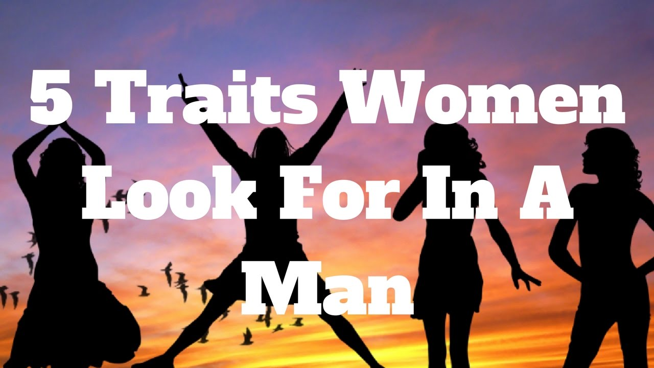 10 qualities to look for in a woman