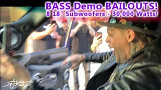 BASS Demo Bailouts! 8 18