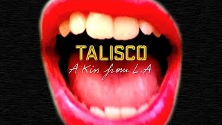 Talisco - A Kiss From LA