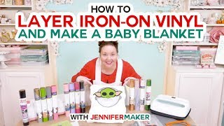 How to Layer Iron-On Vinyl and Make a Baby Yoda Milestone Blanket