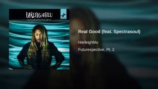 Real Good (feat. Spectrasoul)