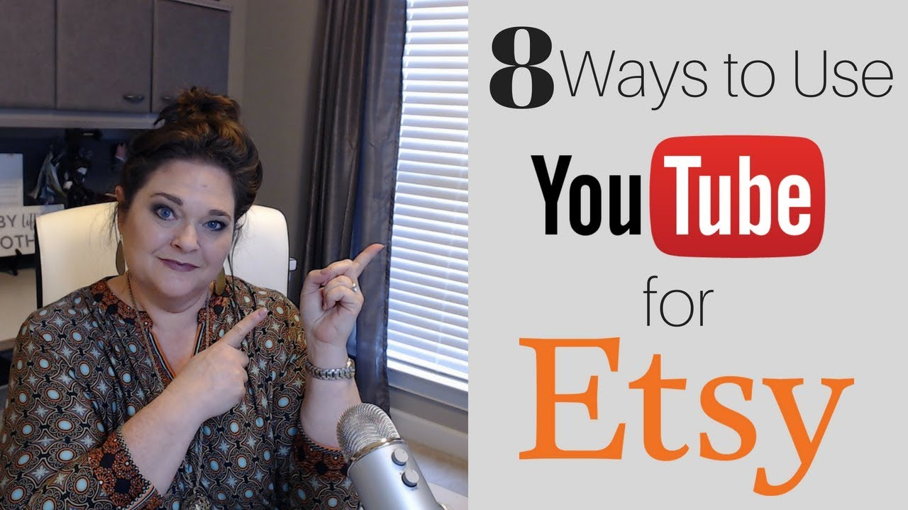 8 Ways to Use Youtube for Your Etsy Shop | Etsy Marketing