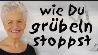 Tipps um das Grübeln zu stoppen - Greta-Silver.de