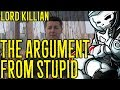 The Argument from Stupid