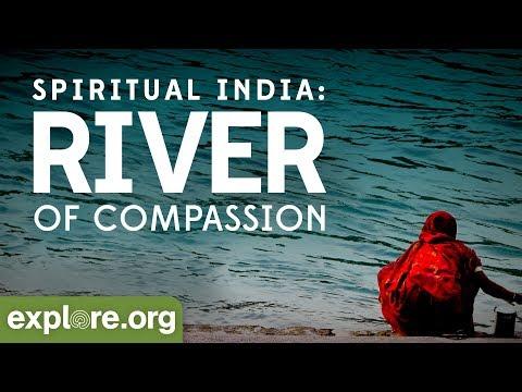 Spiritual India: River of Compassion | Explore Films