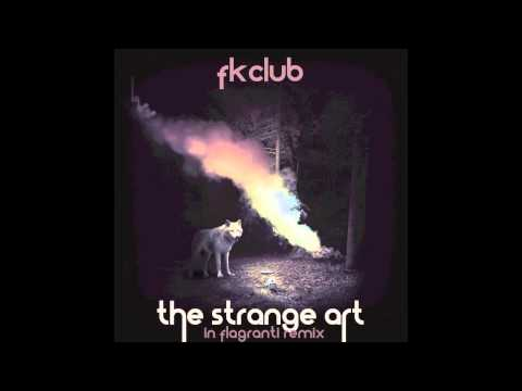 FKCLUB - The Strange Art (In Flagranti remix) | GTAV Original Soundtrack