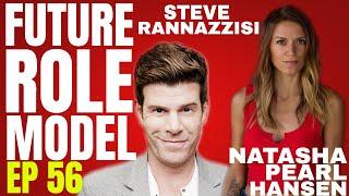 Future Role Model w/ Natasha Pearl Hansen Ep 56 Steve Rannazzisi