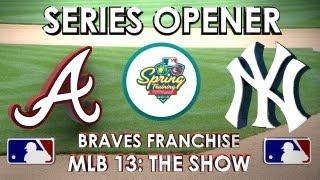 SERIES OPENER! - Atlanta Braves vs. New York Yankees - Franchise Mode - Episode 1 (MLB 13: The Show)