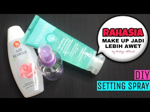DIY Setting Spray Rahasia Membuat Make Up Tahan Lebih Lama