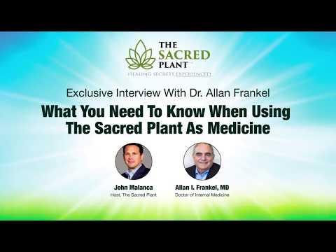 What You Need To Know When Using The Sacred Plant As Medicine with Dr. Allan Frankel