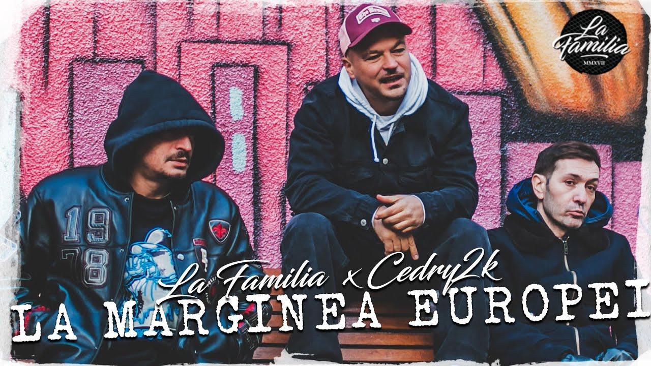 La Familia feat. Cedry2k - La marginea Europei | Videoclip Oficial - YouTube