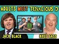 Adults React To And Meet Tenacious D  Jack Black/kyle Gass