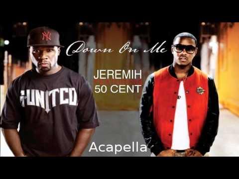 Jeremih ft. 50 Cent -- Down On Me D.I.Y Acapella (Download Link)