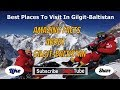 The Most Beautiful Places To Visit In Gilgit-Baltistan | Best Places For Visit In Pakistan