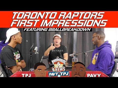 Impressions of the new look Toronto Raptors feat BBALLBREAKDOWN   Hoops N Brews