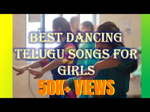TELUGU DANCE SONGS FOR GIRLS | BEST DANCING TELUGU SONGS FOR GIRLS - TELUGU MOVIE SONGS FOR GIRLS