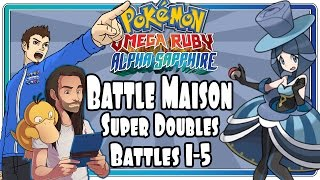 Pokemon ORAS Battle Maison - Super Double Challenge: Battles 1-5 Co-Op With Justin Flynn!