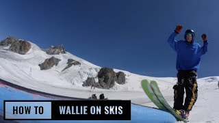 How To Wallie with Magnus Granér On Skis