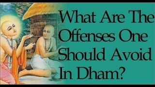 What are the offenses one should avoid in Dham? by Sankarshan Das Adhikari