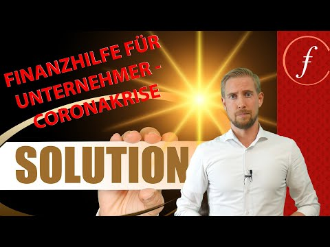 Finanzhilfe für Unternehmer - Die Coronakrise