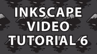 Inkscape Video Tutorial 6