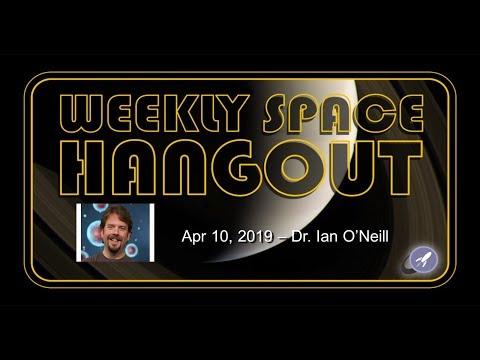 Weekly Space Hangout: Apr 10, 2019 - Dr. Ian O'Neill
