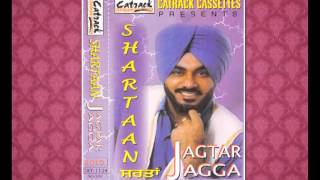 Sachi Muchi | Jagtar Jagga | Aaja La Lae Shartaan | Popular Punjabi Songs