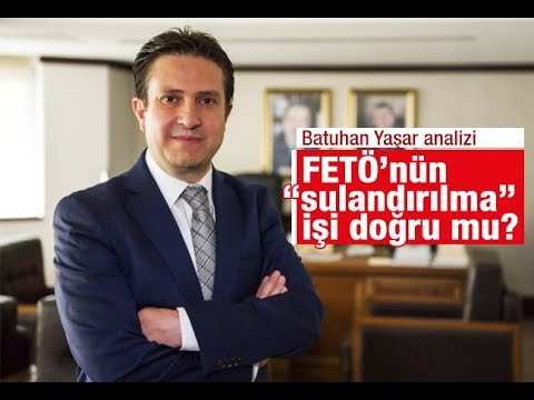 """Batuhan Yaşar : FETÖ'nün """"sulandırılma"""" işi doğru mu"""